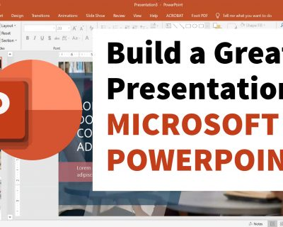 Build a Great Presentation in Microsoft PowerPoint